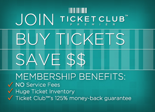 Become a Ticket Club™ Premier Member